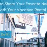 vacation rental neighborhood spots