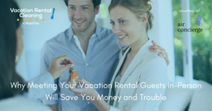 Meeting vacation rental guests in person - Air Concierge