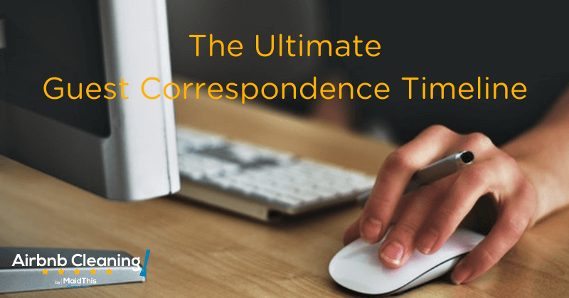 The Ultimate Guest Correspondence Timeline from MaidThis.com