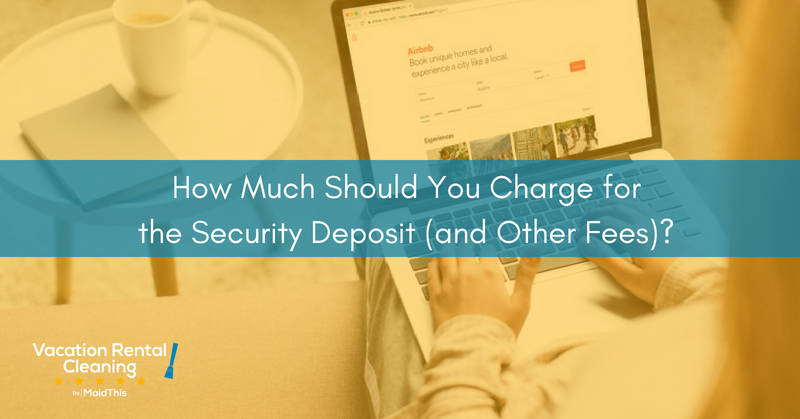 How Much You Should Charge For The Security Deposit And Other Fees
