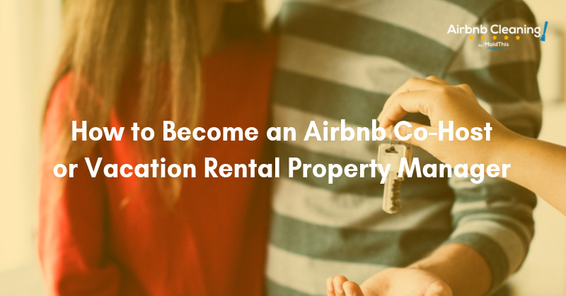become airbnb cohost vacation rental manager