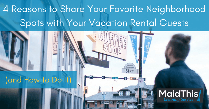vacation rental neighborhood spots