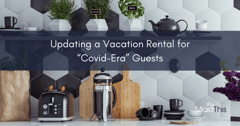 ways to update a vacation rental during coronavirus from MaidThis.com