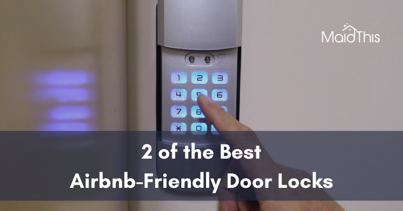 2 of the Best Airbnb-Friendly Door Locks from MaidThis.com