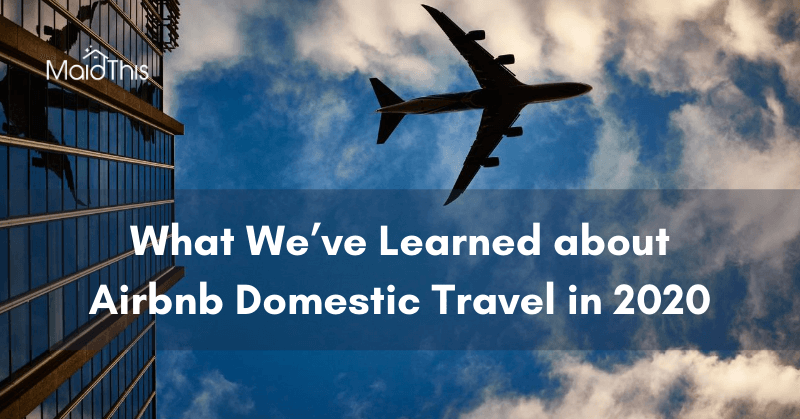 what we've learned about US domestic travel in 2020 from MaidThis.com