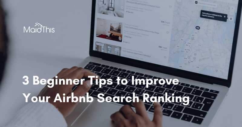 3 Beginner Tips to Improve Your Airbnb Search Ranking from MaidThis.com