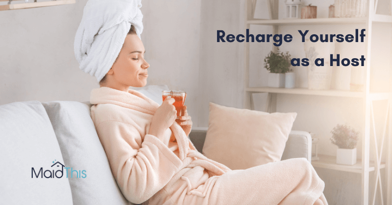 Recharge Yourself as an Airbnb Host from MaidThis.com
