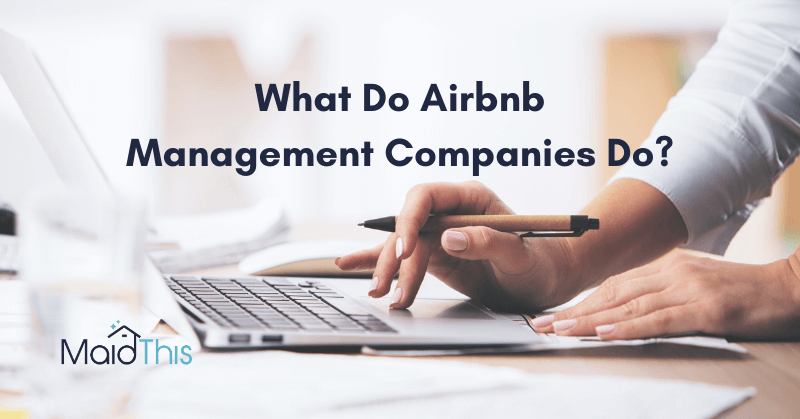 What do Airbnb management companies do? from MaidThis