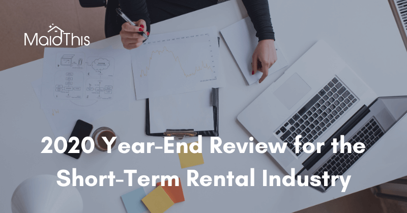 2020 Year-End Review for Short-Term Rental Industry from MaidThis.com