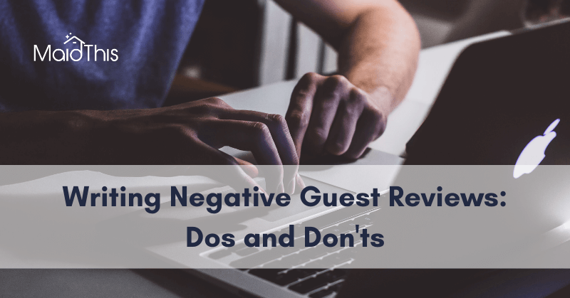 How to write negative reviews for Airbnb guests from MaidThis.com